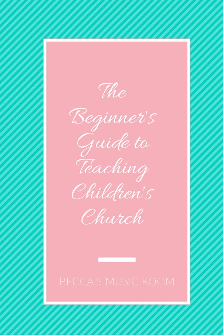 the beginner u0027s guide to teaching children u0027s church becca u0027s music